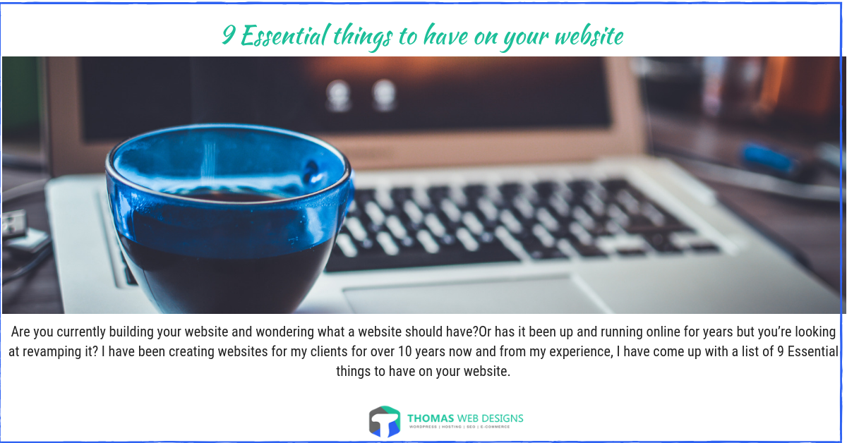 9 Essential things to have on your website