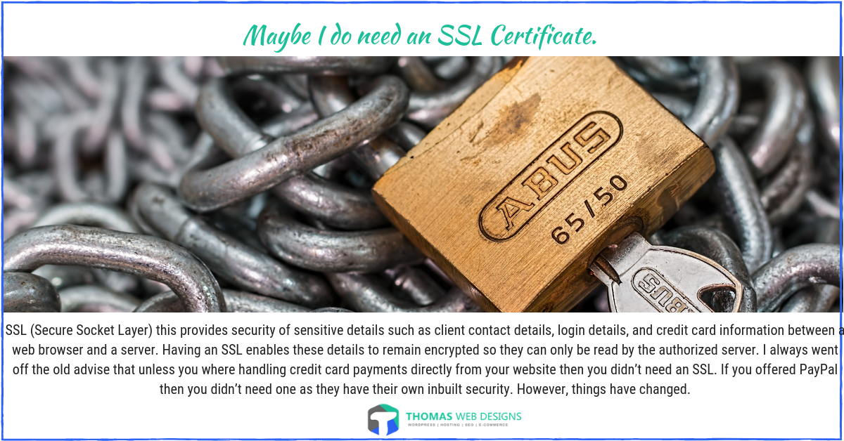 Maybe I do need an SSL Certificate.
