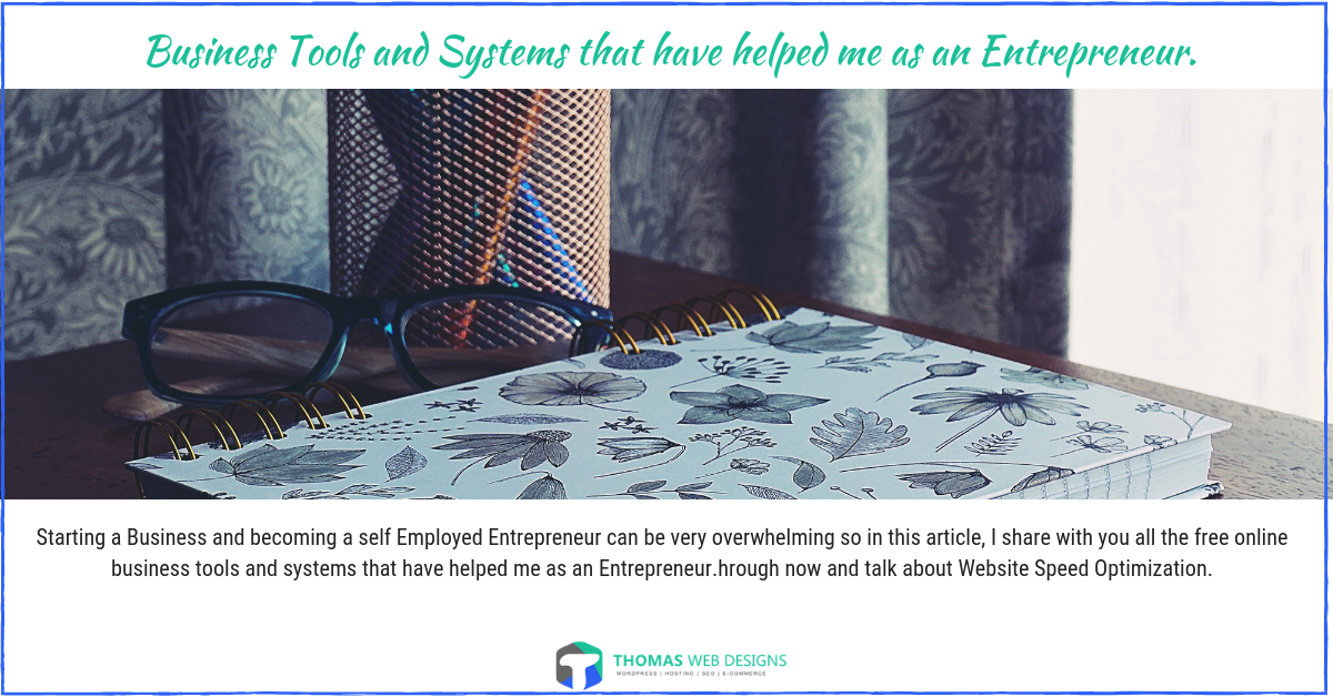 Business Tools and Systems that have helped me as an Entrepreneur.
