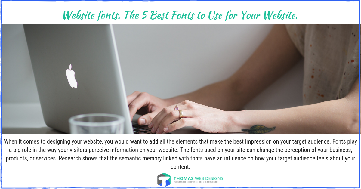 Website fonts. The 5 Best Fonts to Use for Your Website.