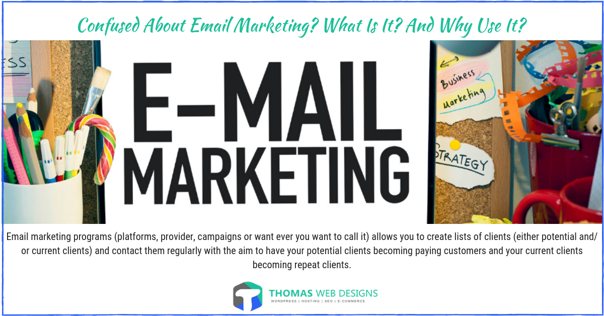 Confused About Email Marketing? What Is It ? And Why Use It?