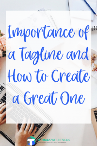 Importance of a Tagline and How to Create a Great One